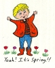 Danny Welcomes Spring!